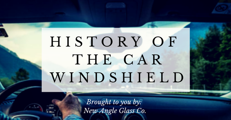 history of the car windshield. brought to you by new angle glass company